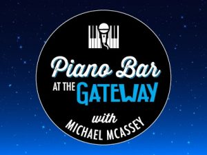 Piano Bar at the Gateway with Michael Mcassey